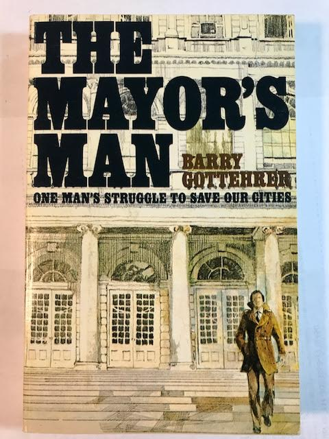 Image for The Mayor's Man: One Man's Struggle to Save Our Cities