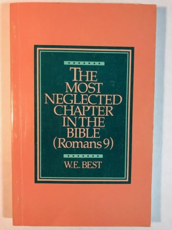 Image for The Most Neglected Chapter in the Bible (Romans 9)