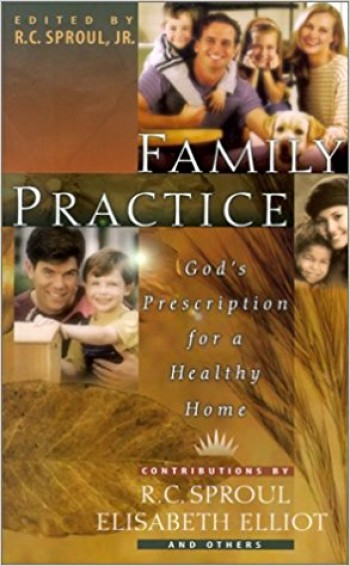 Image for Family Practice: God's Prescription for a Healthy Home