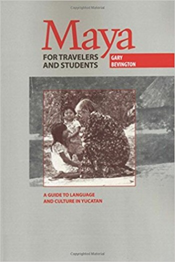 Image for Maya for Travelers and Students: A Guide to Language and Culture in Yucatan