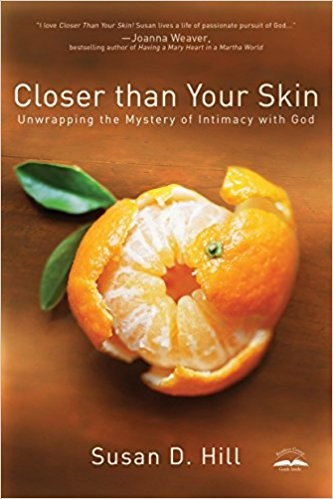 Image for Closer Than Your Skin: Unwrapping the Mystery of Intimacy with God