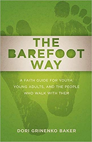 Image for The Barefoot Way: A Faith Guide for Youth, Young Adults, and the People Who Walk with Them