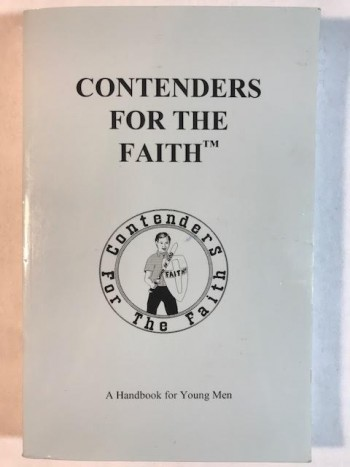 Image for Contenders For The Faith: A Handbook for Young Men