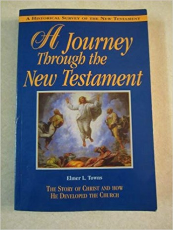 Image for A Journey Through the New Testament: The Story of Christ and How He Developed the Church