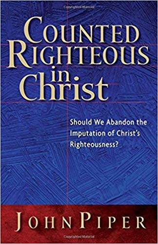 Image for Counted Righteous in Christ: Should We Abandon the Imputation of Christ's Righteousness?