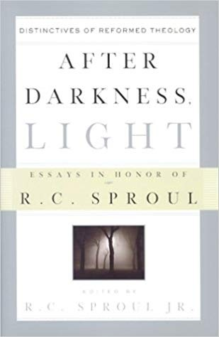 Image for After Darkness, Light: Distinctives of Reformed Theology : Essays in Honor of R.C. Sproul