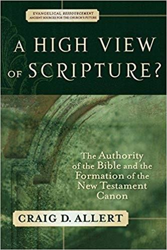 Image for A High View of Scripture? The Authority of the Bible and the Formation of the New Testament Canon (Evangelical Ressourcement: Ancient Sources for the Church's Future)