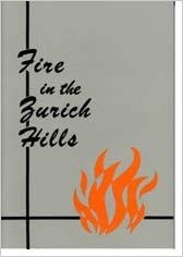 Image for Fire in the Zurich Hills