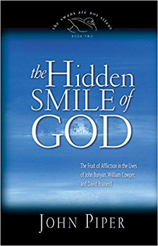 Image for The Hidden Smile of God: The Fruit of Affliction in the Lives of John Bunyan, William Cowper, and David Brainerd (The Swans Are Not Silent) Book 2