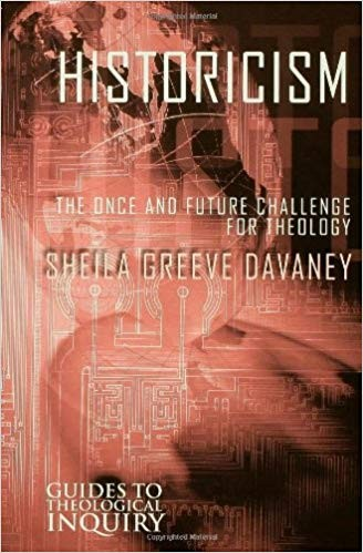 Image for Historicism: The Once and Future Challenge for Theology (Guides to Theological Inquiry)