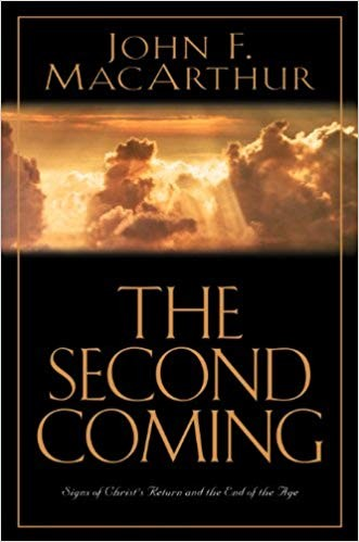 Image for The Second Coming: Signs of Christ's Return and the End of the Age