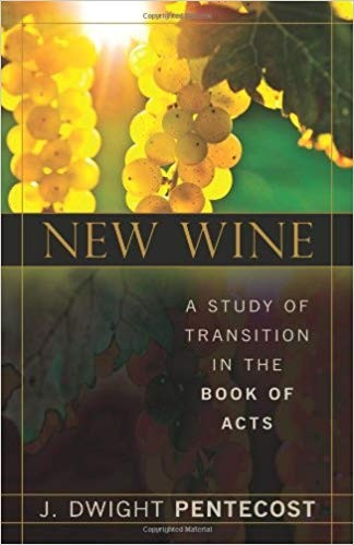 Image for New Wine: A Study of Transition in the Book of Acts