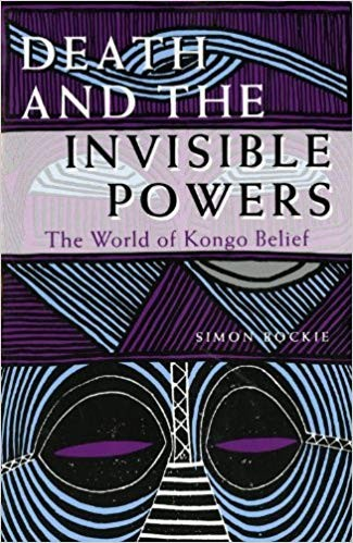 Image for Death and the Invisible Powers: The World of Kongo Belief