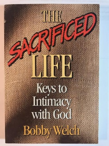 Image for The Sacrificed Life: Keys to Intimacy With God