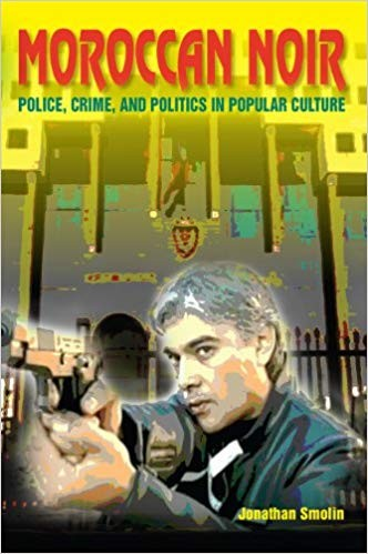 Image for Moroccan Noir: Police, Crime, and Politics in Popular Culture (Public Cultures of the Middle East and North Africa)