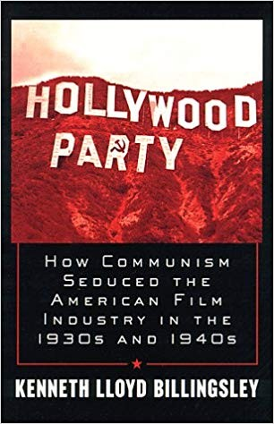 Image for Hollywood Party: How Communism Seduced the American Film Industry in the 1930s and 1940s