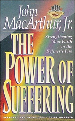 Image for The Power of Suffering: Strengthening Your Faith in the Refiner's Fire (Macarthur Study Series)