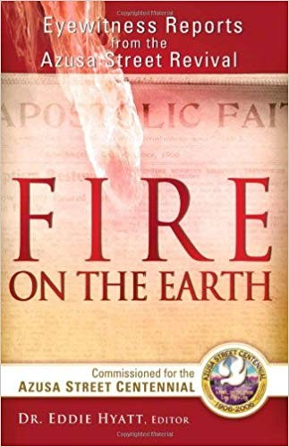 Image for Fire On The Earth: Eyewitness Reports From the Azusa Street Revival