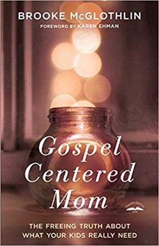 Image for Gospel-Centered Mom: The Freeing Truth About What Your Kids Really Need