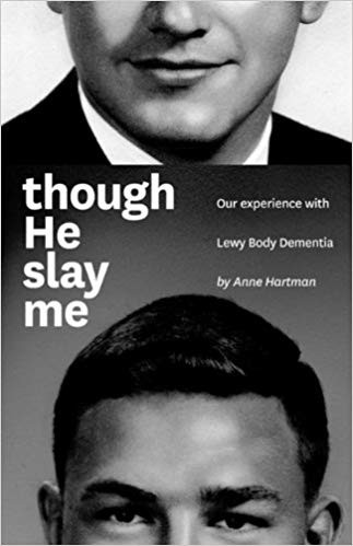Image for Though He Slay Me: Our Experience with Lewy Body Dementia