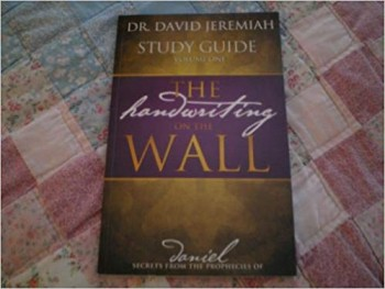 Image for The Handwriting on the Wall, Study Guide, Volume One (Secrets from the Prophesies of Daniel)