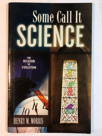 Image for Some Call It Science: The Religion of Evolution