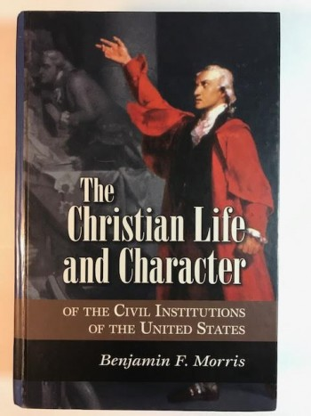 Image for The Christian Life and Character of the Civil Institutions of the United States