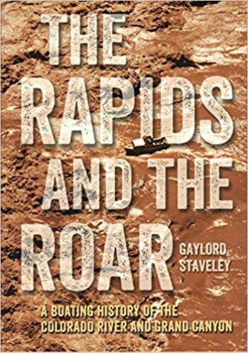 Image for The Rapids and the Roar: A Boating History of the Colorado River and Grand Canyon