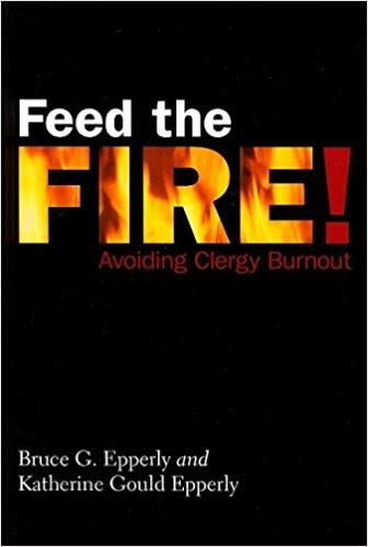 Image for Feed the Fire!: Avoiding Clergy Burnout