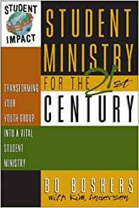 Image for Student Ministry for the 21st Century: Transforming Your Youth Group Into A Vital Student Ministry