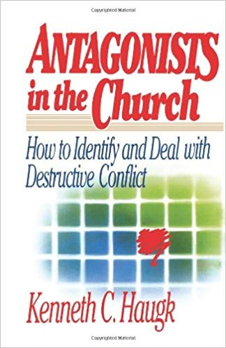 Image for Antagonists in the Church: How To Identify and Deal With Destructive Conflict