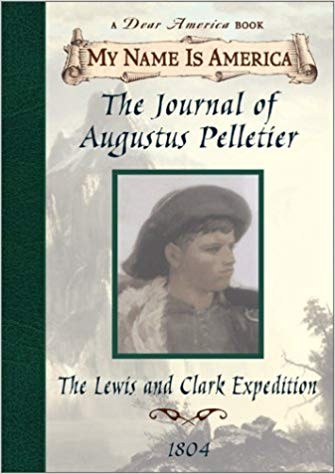 Image for The Journal of Augustus Pelletier: The Lewis and Clark Expedition, 1804 (My Name is America)
