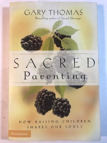 Image for Sacred Parenting: How Raising Children Shapes Our Souls