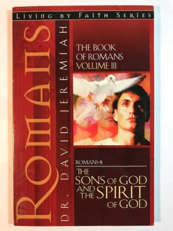 Image for The Sons of God and the Spirit of God: The Book of Romans, Volume III, Romans 8