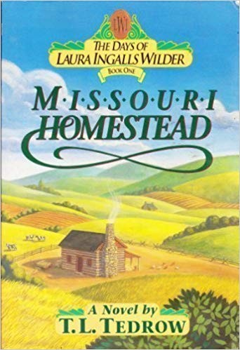 Image for Missouri Homestead (The Days of Laura Ingalls Wilder, Book 1)