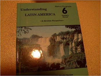 Image for Understanding Latin America: A Christian Perspective (Grade 6) Teacher's Manual
