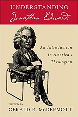 Image for Understanding Jonathan Edwards: An Introduction to America's Theologian