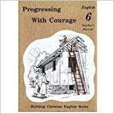 Image for Progressing with Courage : English 6 Teacher's Manual