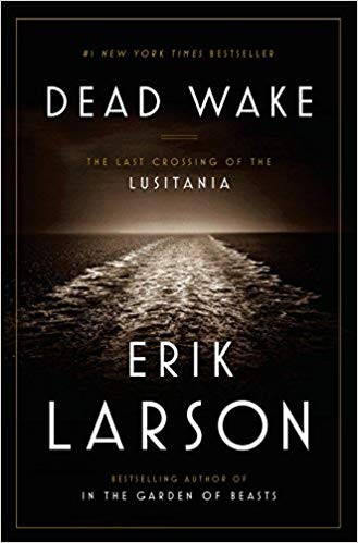 Image for Dead Wake: The Last Crossing of the Lusitania