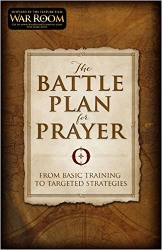 Image for The Battle Plan for Prayer: From Basic Training to Targeted Strategies