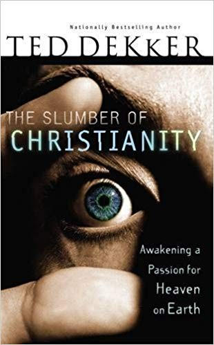 Image for The Slumber of Christianity: Awakening a Passion for Heaven on Earth