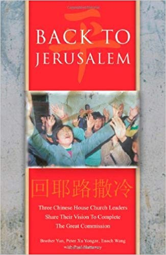 Image for Back to Jerusalem: Three Chinese House Church Leaders Share Their Vision to Complete the Great Commission