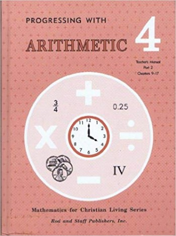 Image for Mathematics for Christian Living Series Progressing With Arithmetic Grade 4 Teacher's Manual Part 2 (Chapters 9-17)