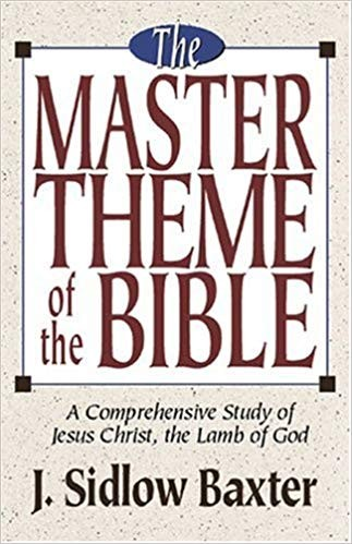Image for The Master Theme of the Bible: A Comprehensive Study of the Lamb of God
