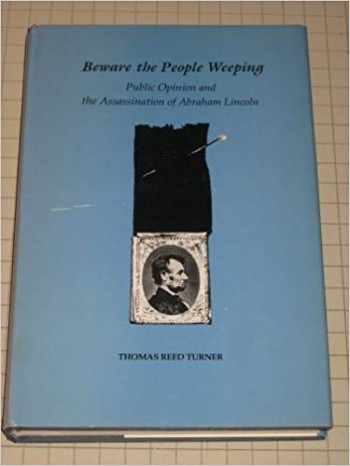 Image for Beware the People Weeping: Public Opinion and the Assassination of Abraham Lincoln