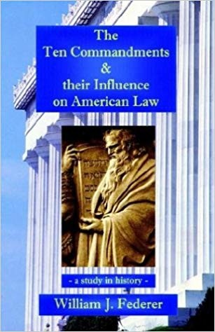 Image for The Ten Commandments & their Influence on American Law - a study in history