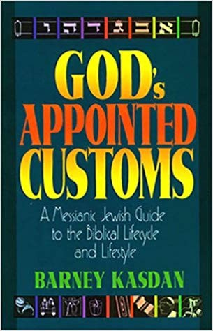 Image for God's Appointed Customs: A Messianic Jewish Guide to the Biblical Lifecycle and Lifestyle
