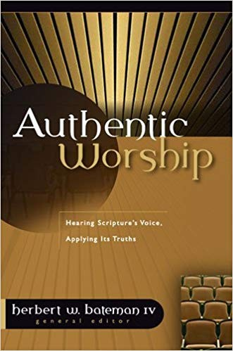 Image for Authentic Worship: Hearing Scripture's Voice, Applying Its Truths