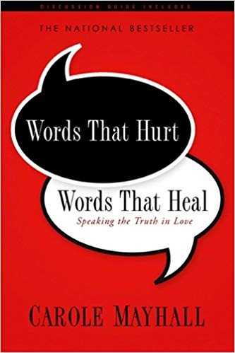 Image for Words That Hurt, Words That Heal: Speaking the Truth in Love