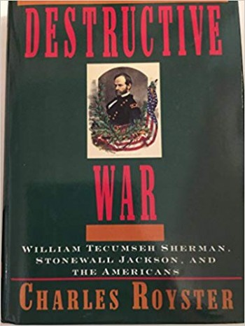 Image for The Destructive War: William Tecumseh Sherman, Stonewall Jackson, & the Americans